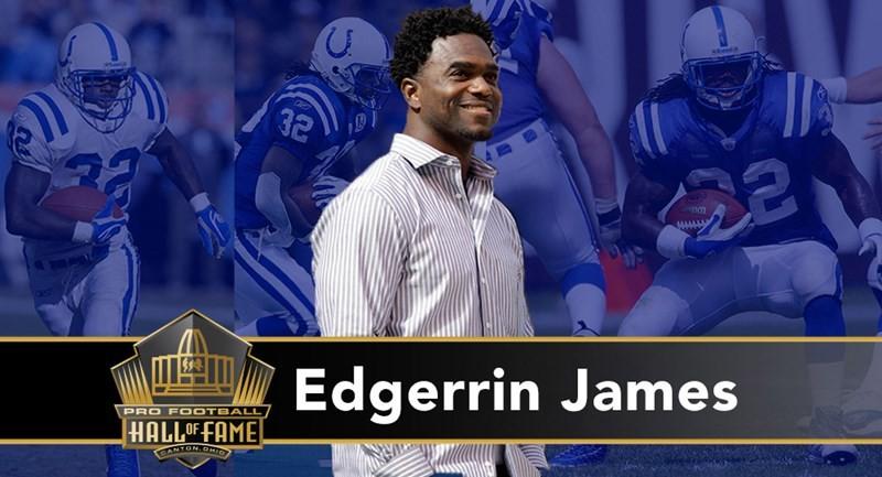 Edgerrin James: runningback Rookie of the Year nel 1999, conquista due volte il titolo NFL per rushing yard (1999, 2000). Vince cinque titoli divisionali, quattro ai Colts e uno ai Cardinals, con cui perde il Super Bowl XLIII. Oltre le 1.000 yard in sette stagioni, in quattro oltre le 1.500, chiude la carriera con 12.246 e 80 touchdown.