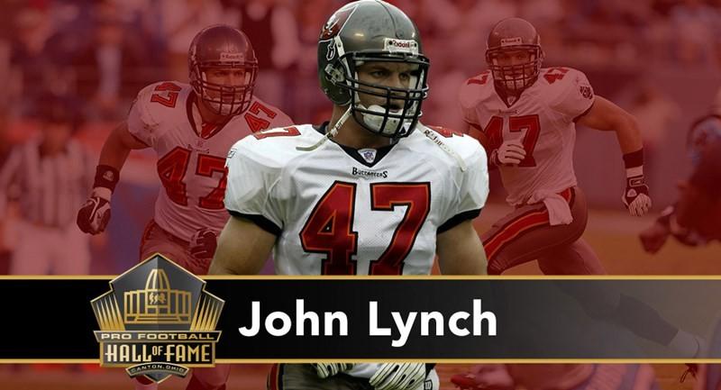 John Lynch: safety al centro dell'eccezionale difesa dei Buccaneers sul finire degli anni '90, nel 2002 è parte integrante della squadra che conquista il suo primo Super Bowl. Ai Broncos gioca un Championship nel 2005. Chiude la carriera con 26 intercett, 13 sack ed oltre 1.000 tackle, nove volte oltre i 90 in una stagione.