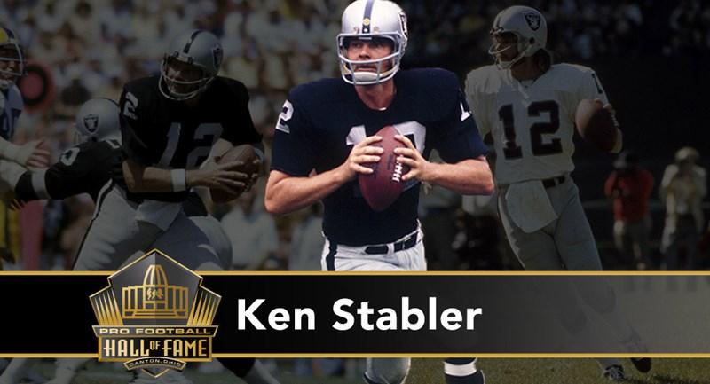 Ken Stabler: quarterback mancino, seconda scelta assoluta nel Draft 1968. In nove stagioni ai Raiders la squadra chiude sempre con un record positivo, chiude la carriera con il 66% di vittorie. Gioca cinque Championship consecutivi, oltre che portare Oakland al successo nel Super Bowl XI. In carriera 27.938 passing yard e 194 TD pass.