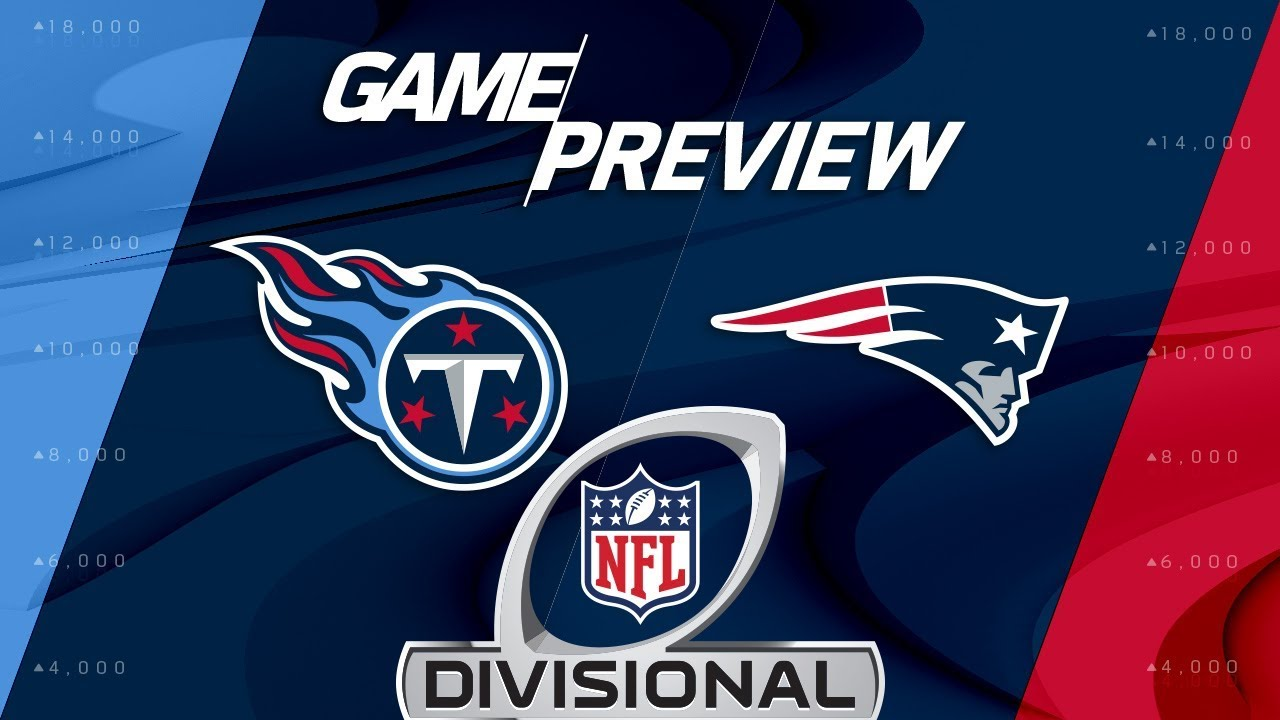 [NFL] Divisional preview: Tennessee Titans vs New England Patriots