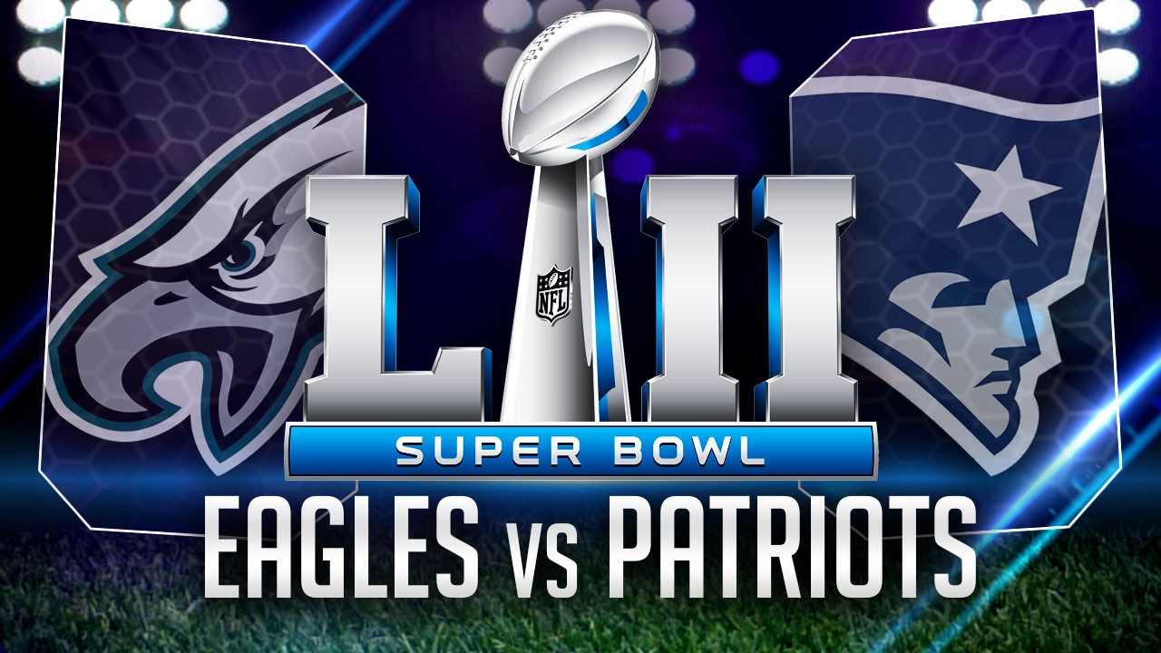 [NFL] Super Bowl LII Preview: Philadelphia Eagles vs New England Patriots