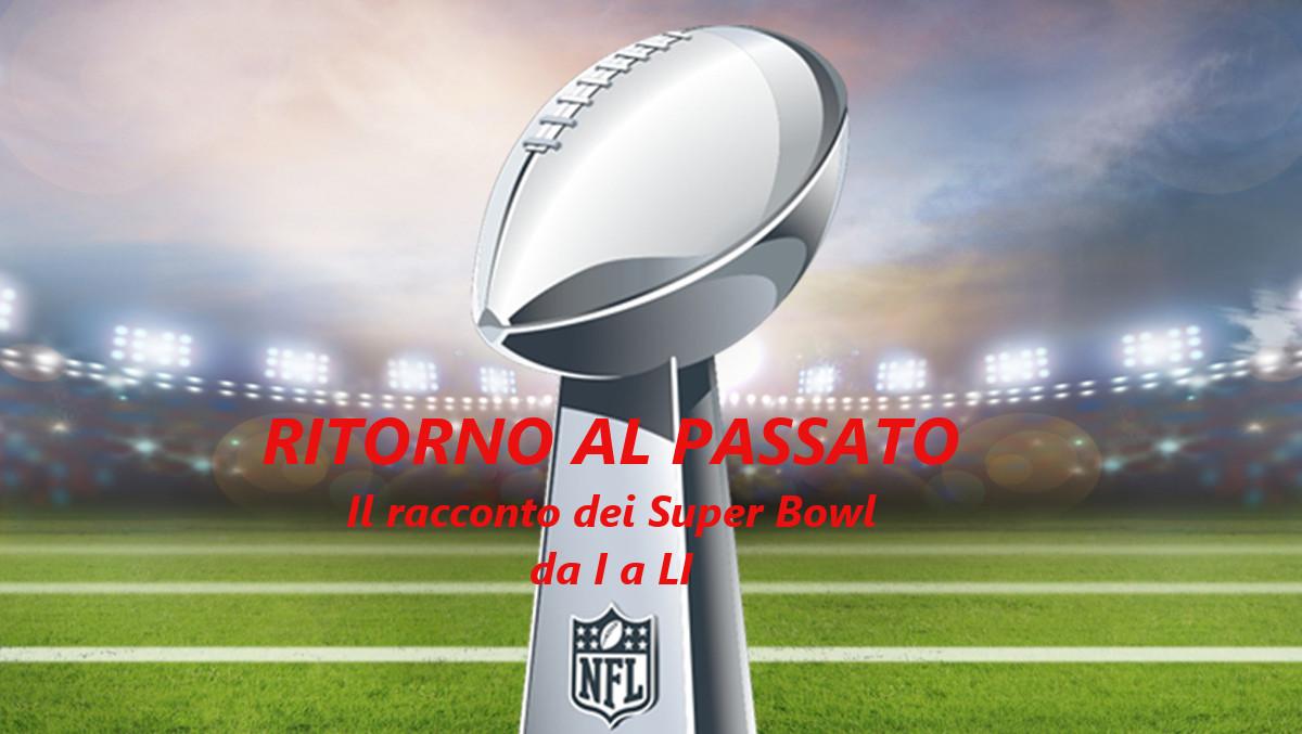 Ritorno al Passato, la storia dei Super Bowl - Episodio 3