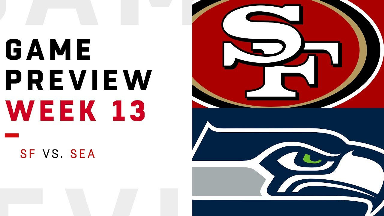 [NFL] Week 13: Preview Seattle Seahawks vs San Francisco 49ers
