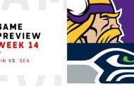 [NFL] Week 14: Preview Seattle Seahawks vs Minnesota Vikings