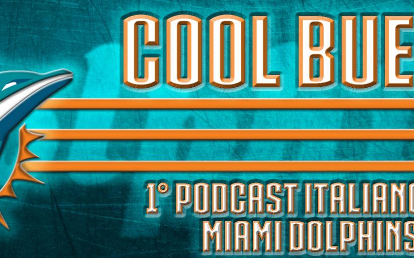 Cool Bueno, il podcast dedicato ai Dolphins - S01E03