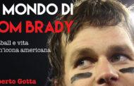Il mondo di Tom Brady, il nuovo libro di Roberto Gotta
