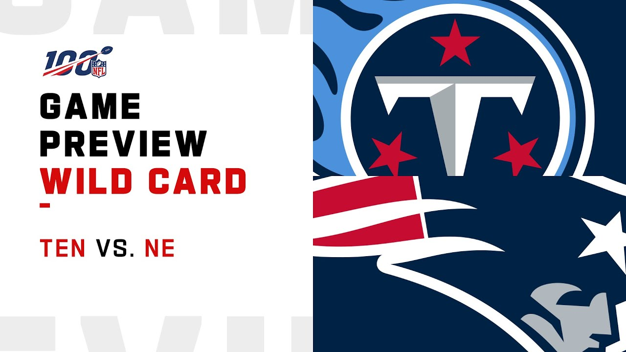 Wild Card Preview: Tennessee Titans vs New England Patriots