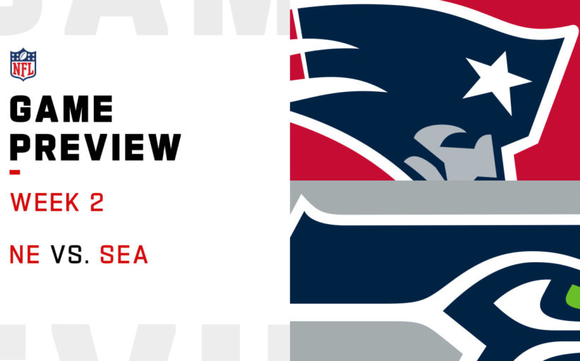 [NFL] Week 2: Preview New England Patriots vs Seattle Seahawks