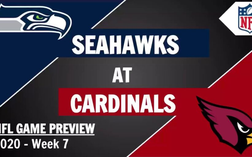 [NFL] Week 7: Preview Seattle Seahawks vs Arizona Cardinals