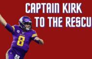 X&O's: Captain Kirk Cousins